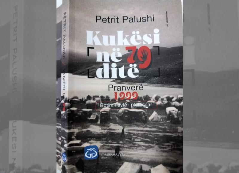 79 ditët e Kukësit, 21 vite më pas, në ditarin e shkrimtarit Petrit Palushi